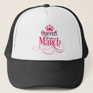Queens are Born in March V01-04-05 Trucker Hat