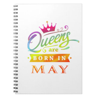 Queens are born in May Birthday Gift Notebooks