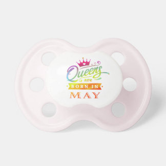Queens are born in May Birthday Gift Pacifier
