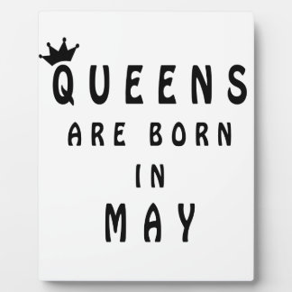 Queens Are Born In May Plaque