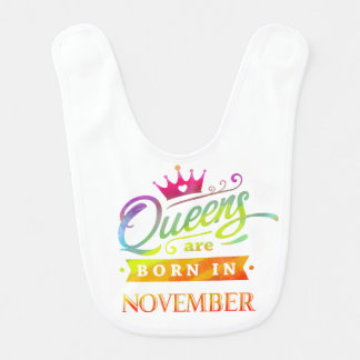 Queens are born in November. Birthday. Watercolor. Bib