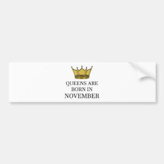 Queens Are Born In November Bumper Sticker