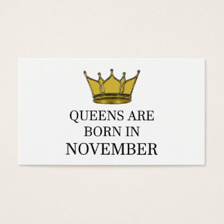 Queens Are Born In November Business Card
