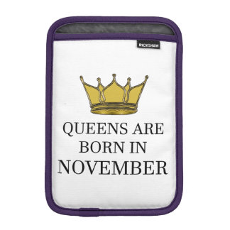 Queens Are Born In November iPad Mini Sleeve