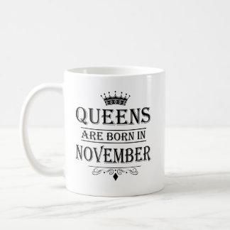 Queens Are Born In November Mugs