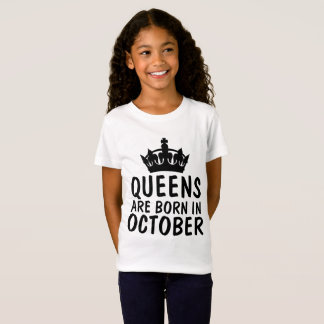 QUEENS ARE BORN IN OCTOBER Birthday t-shirts