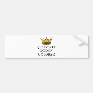 Queens Are Born In October Bumper Sticker