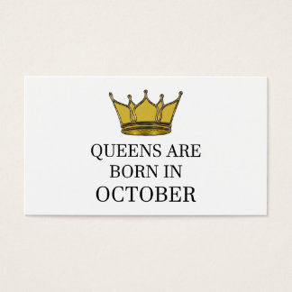 Queens Are Born In October Business Card