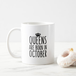 Queens are born in October Coffee Mug