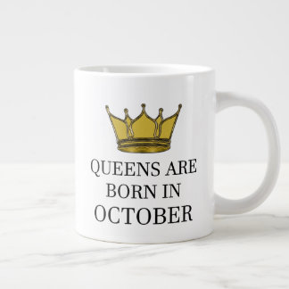 Queens Are Born In October Large Coffee Mug