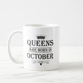 Queens Are Born In October Mugs