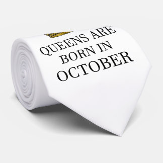 Queens Are Born In October Tie