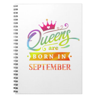 Queens are born in September Birthday Gift Notebooks