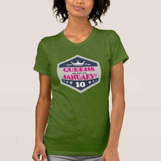Queens Are Born On January 10th T-Shirt
