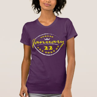 Queens Are Born On January 22 T-Shirt