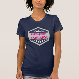 Queens Are Born On January 9th T-Shirt