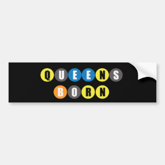 Queens Born Bumper Sticker