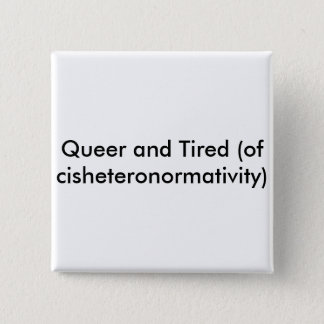 Queer and Tired button