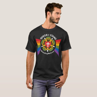 """""""Queer I Stand"""" t-shirt (on dark fabric)"""