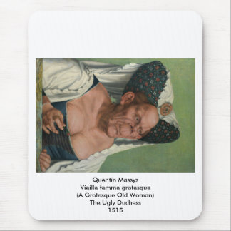 Quentin Massys - A Grotesque Old Woman, 1515 Mouse Pad