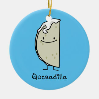 Quesadilla Mexican grilled Tortilla with Cheese Ceramic Ornament