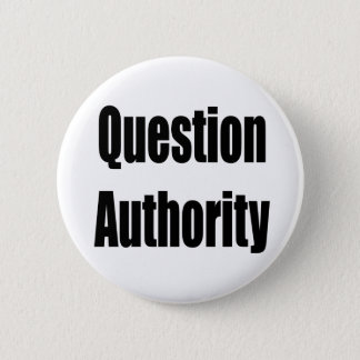 Question Authority 2 Inch Round Button