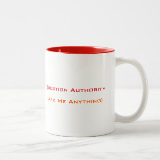 Question Authority Ask Me Anything | Funny Mug