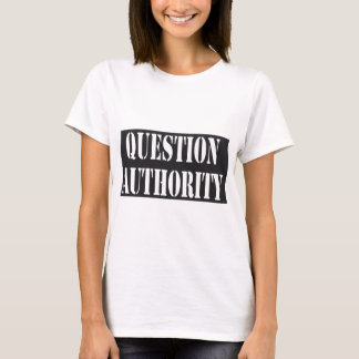 Question Authority Shirt