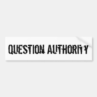 Question Authority T-shirt (black on white) Bumper Sticker