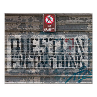 Question Everything, No Graffiti Sign Poster
