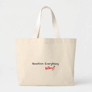 Question Everything Why? Tote