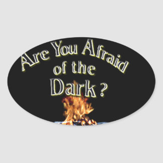 Question is Are You Afraid of the Dark Oval Sticker
