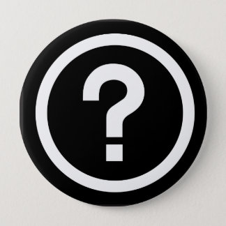 question mark? 4 inch round button