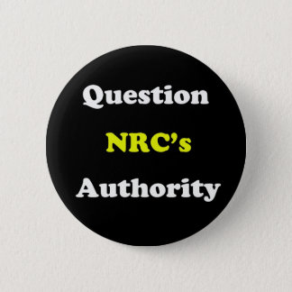 Question NRC's Authority 2 Inch Round Button