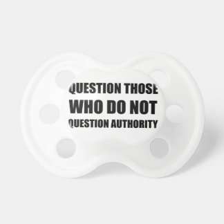 Questions Authority Baby Pacifier