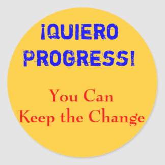 ¡Quiero Progress!  You Can Keep the Change Sticker
