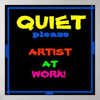 QUIET, ARTIST AT WORK poster