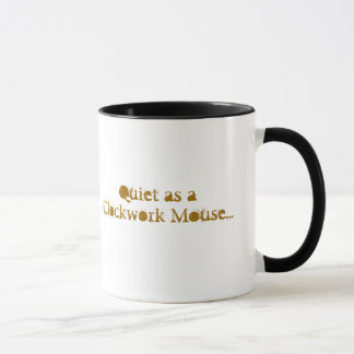 Quiet as a Clockwork Mouse... Mug