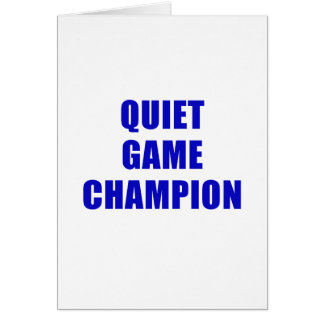 Quiet Game Champion Card
