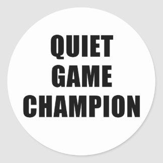Quiet Game Champion Classic Round Sticker