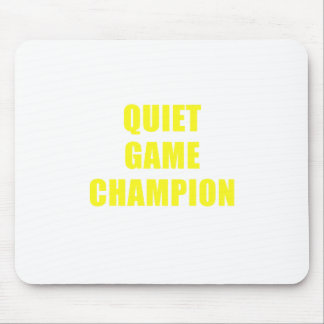 Quiet Game Champion Mouse Pad