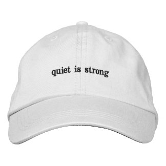 Quiet is Strong Hat