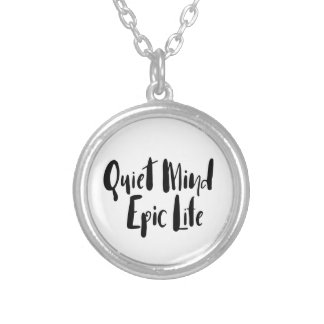 Quiet Mind Epic Life Pendant Necklace