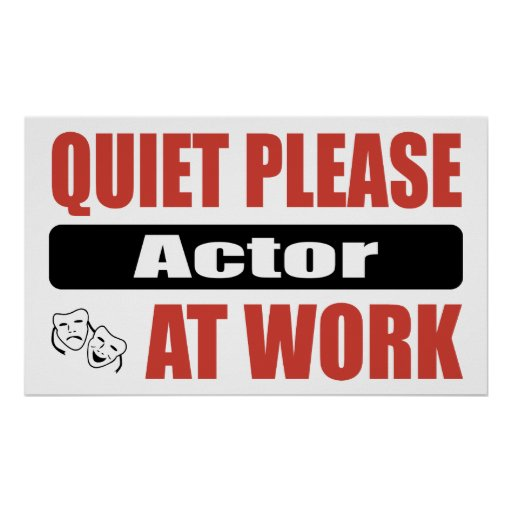 Quiet Please Actor At Work Posters