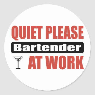 Quiet Please Bartender At Work Classic Round Sticker