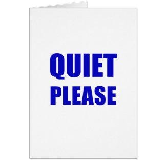 Quiet Please Card