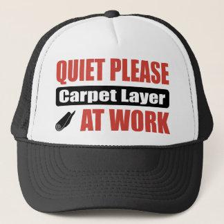 Quiet Please Carpet Layer At Work Trucker Hat