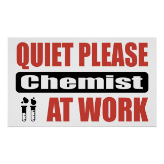 Quiet Please Chemist At Work Poster