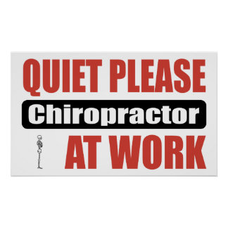 Quiet Please Chiropractor At Work Poster