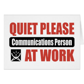 Quiet Please Communications Person At Work Card
